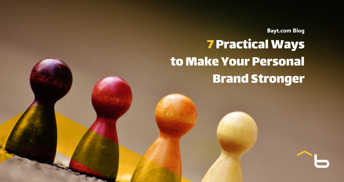 7 Practical Ways to Make Your Personal Brand Stronger